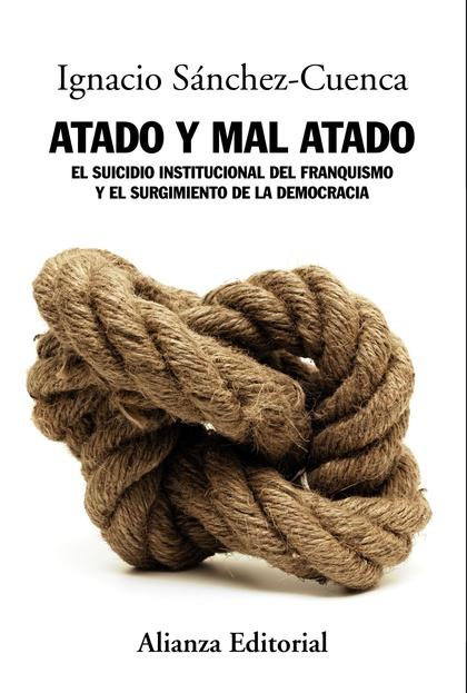 ATADO Y MAL ATADO SUICIDIO INSTITUCIONAL DEL FRANQUISMO