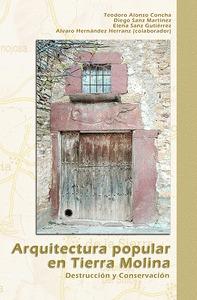 ARQUITECTURA POPULAR EN TIERRA MOLINA                                           DESTRUCCION Y C