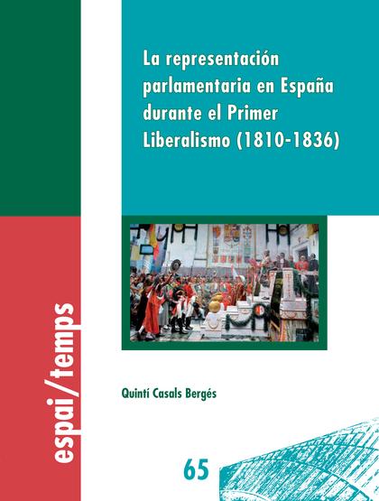 LA REPRESENTACIÓN PARLAMENTARIA EN ESPAÑA DURANTE EL PRIMER LIBERALISMO. 1810-1836