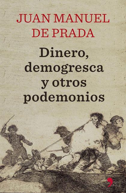 DINERO, DEMOGRESCA Y OTROS PODEMONIOS.