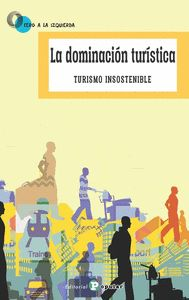 LA DOMINACIÓN TURÍSTICA. TURISMO INSOSTENIBLE
