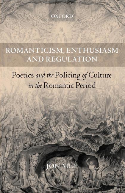 ROMANTICISM, ENTHUSIASM, AND REGULATION