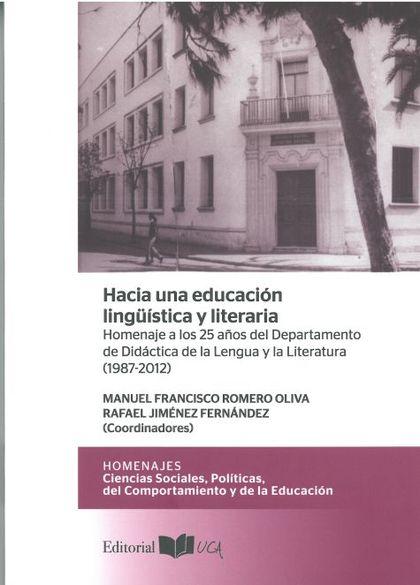 HACIA UNA EDUCACIÓN LINGÜÍSTICA Y LITERARIA : HOMENAJE A LOS 25 AÑOS DEL DEPARTAMENTO DE DIDÁCT