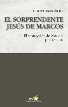 EL SORPRENDENTE JESÚS DE MARCOS                                                 EL EVANGELIO DE