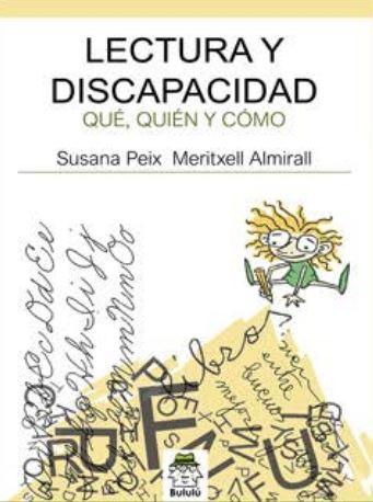 LECTURA Y DICAPACIDAD.. QUÉ, QUIÉN Y CÓMO