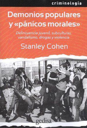 DEMONIOS POPULARES Y <<PÁNICOS MORALES>>. DELINCUENCIA JUVENIL, SUBCULTURAS, VANDALISMO, DROGAS
