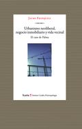 URBANISMO NEOLIBERAL, NEGOCIO INMOBILIARIO Y VIDA VECINAL : EL CASO DE PALMA
