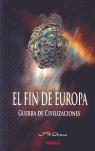 FIN DE EUROPA, EL. LA GUERRA DE LAS CIVILIZACIONES
