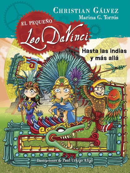 HASTA LAS INDIAS Y MÁS ALLÁ (EL PEQUEÑO LEO DA VINCI 9).
