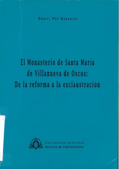 MONASTERIO S. MARÍA VILLANUEVA OSCOS : DE REFORMA A EXCLAUSTRACIÓN