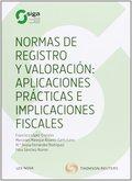 NORMAS DE REGISTRO Y VALORACIÓN: APLICACIONES PRÁCTICAS E IMPLICACIONES FISCALES.