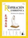 LA RESPIRACIÓN EMBRIÓNICA: MEDITACIÓN QIGONG