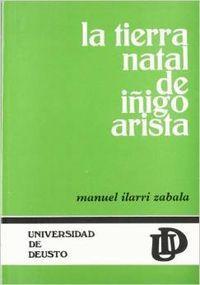 LA TIERRA NATAL DE IÑIGO ARISTA : (ENSAYO HISTÓRICO SOBRE LOS ORÍGENES DEL PRIMER REY NAVARRO)