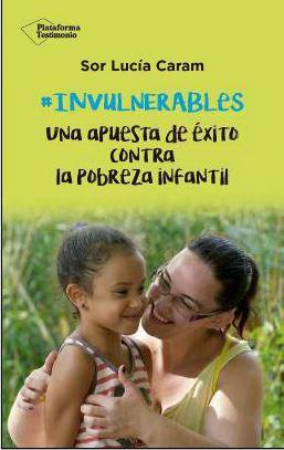 INVULNERABLES. UNA APUESTA DE ÉXITO CONTRA LA POBREZA INFANTIL