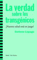 LA VERDAD SOBRE LOS TRANSGÉNICOS : ¡NUESTRA SALUD ESTÁ EN JUEGO!