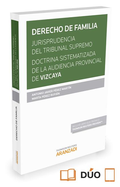 DERECHO DE FAMILIA. JURISPRUDENCIA DEL TRIBUNAL SUPREMO. DOCTRINA SISTEMATIZADA.