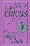 EL LIBRO DE LAS CHICAS. CÓMO SER LA MEJOR EN TODO.