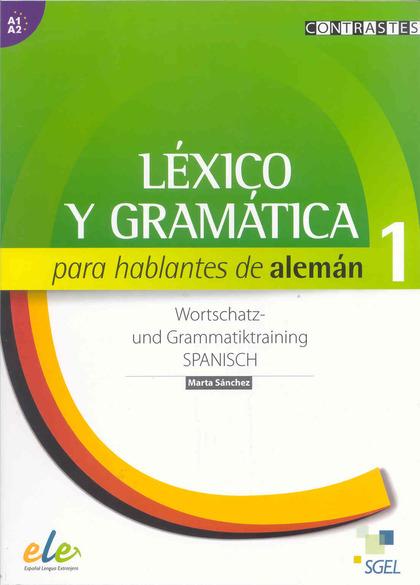 LÉXICO Y GRAMÁTICA PARA HABLANTES DE ALEMÁN 1.