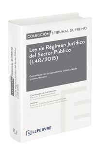 LEY DE RÉGIMEN JURÍDICO DEL SECTOR PÚBLICO (L40/2015). COLECCIÓN TRIBUNAL SUPREMO