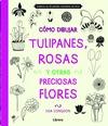 COMO DIBUJAR TULIPANES, ROSAS Y OTRAS... (LIBRERO)