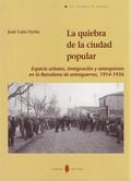 LA QUIEBRA DE LA CIUDAD POPULAR : ESPACIO URBANO, INMIGRACIÓN Y ANARQUISMO EN LA BARCELONA DE E