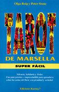 TAROT DE MARSELLA SUPER FÁCIL (LIBRO). VIDENCIA, SABIDURÍA Y PODER. UNA GUÍA PRÁCTICA E IMPRESC