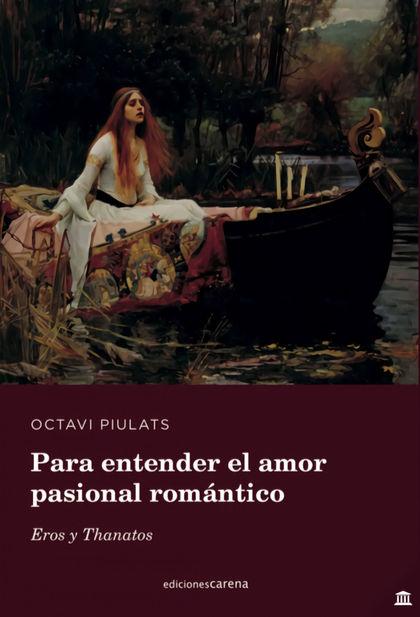 PARA ENTENDER EL AMOR PASIONAL ROMÁNTICO.