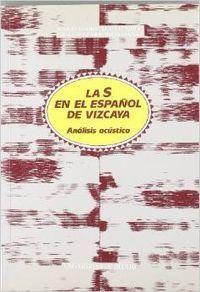 LA S EN EL ESPAÑOL DE VIZCAYA : ANÁLISIS ACÚSTICO