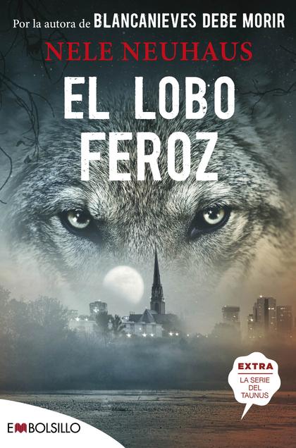 EL LOBO FEROZ. UNA HISTORIA IMPACTANTE Y TURBADORA
