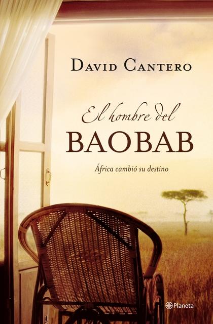 EL HOMBRE DEL BAOBAB. AFRICA CAMBIO SU DESTINO