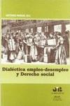 DIALECTICA EMPLEO-DESEMPLEO DERECHO SOCIAL