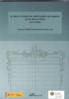 EL REAL CUERPO DE ARTILLERÍA DE MARINA EN EL SIGLO XVIII (1717-1800).