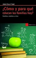 ¿CÓMO Y PARA QUÉ EDUCAN LAS FAMILIAS HOY?. LOS NUEVOS PROCESOS DE SOCIALIZACIÓN FAMILIAR