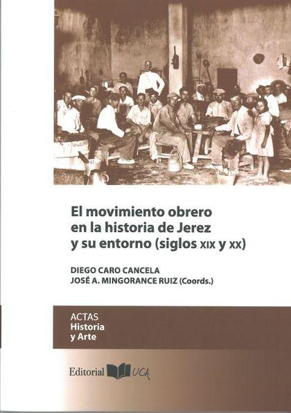 EL MOVIMIENTO OBRERO EN LA HISTORIA DE JEREZ Y SU ENTORNO (SIGLOS XIX-XX)