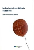 LA BURBUJA INMOBILIARIA ESPAÑOLA.