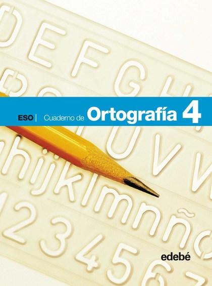 ORTOGRAFÍA, 4 ESO. CUADERNO