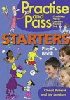 PRACTICE AND PASS STARTERS PUPILS BOOK. CAMBRIDGE YOUNG LEARNERS ENGLISH TEST