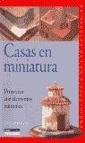 CASAS EN MINIATURA: PROYECTOS CON ELEMENTOS NATURALES
