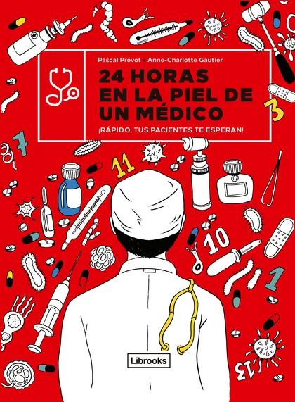 24 HORAS EN LA PIEL DE UN MÉDICO. ¡RÁPIDO, TUS PACIENTES TE ESPERAN!