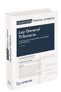LEY GENERAL TRIBUTARIA COMENTADA 4ª EDICIÓN. COLECCIÓN TRIBUNAL SUPREMO