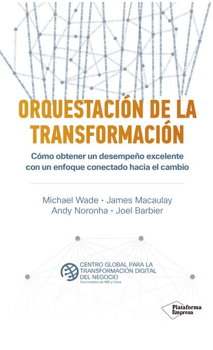 ORQUESTACION DE LA TRANSFORMACION.