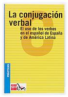 LA CONJUGACIÓN VERBAL: EL USO DE LOS VERBOS EN EL ESPAÑOL DE ESPAÑA Y