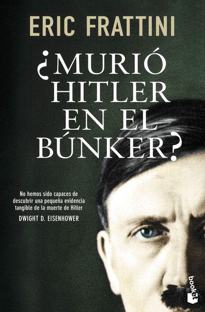 ¿MURIÓ HITLER EN EL BÚNKER?.