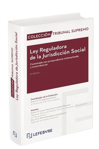 LEY REGULADORA DE LA JURISDICCIÓN SOCIAL COMENTADA 6ª EDC.. COLECCIÓN TRIBUNAL SUPREMO