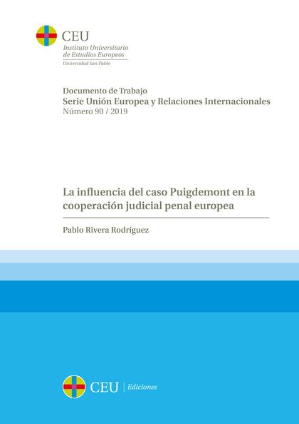 LA INFLUENCIA DEL CASO PUIGDEMONT EN LA COOPERACIÓN JUDICIAL PENAL EUROPEA