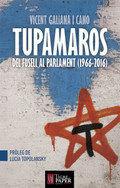TUPAMAROS. DEL FUSELL AL PARLAMENT (1966-2016)