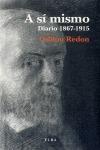 A SI MISMO, 1867-1915 : DIARIO