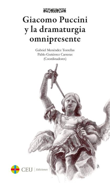 GIACOMO PUCCINI Y LA DRAMATURGIA OMNIPRESENTE.