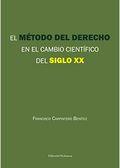 EL MÉTODO DEL DERECHO EN EL CAMBIO CIENTÍFICO DEL SIGLO XX.
