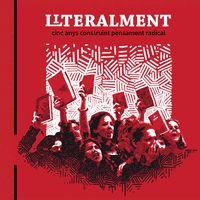 LITERALMENT. CINC ANYS CONSTRUINT PENSAMENT RADICAL